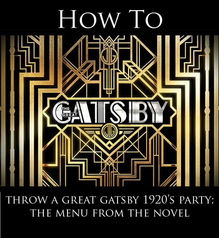 Throwing A 1920 S Great Gatsby Party The Menu From The
