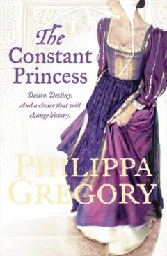 The Constant Princess; Philippa Gregory