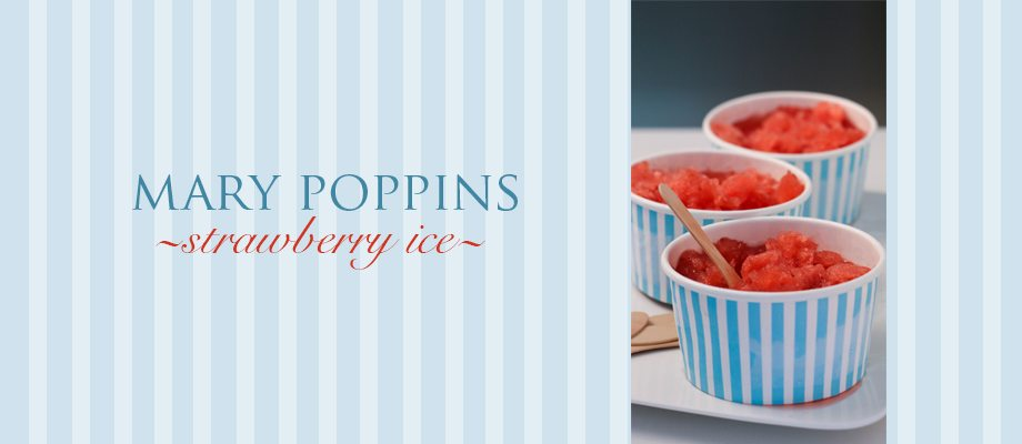 Mary Poppins; Strawberry Ice