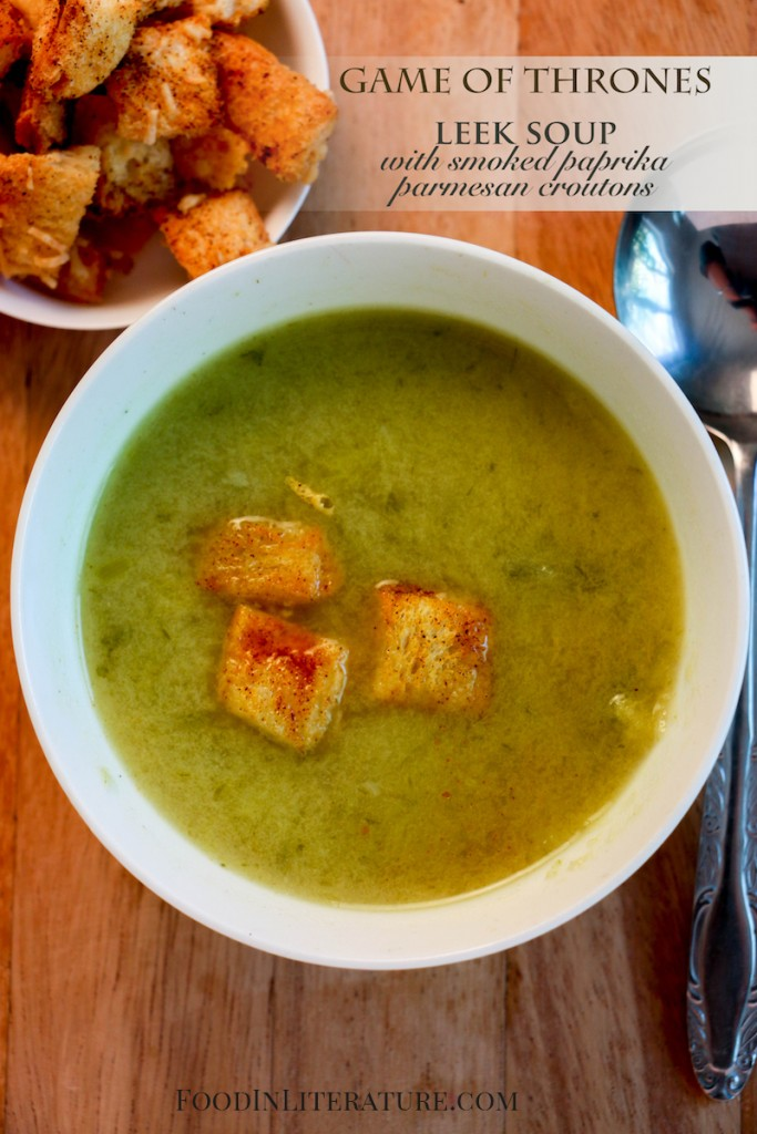 Leek Soup with Smoked Paprika Parmesan Croutons | Game of Thrones