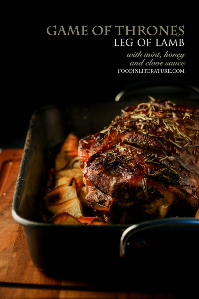 Game of Thrones; Leg of Lamb with Mint, Honey and Clove Sauce
