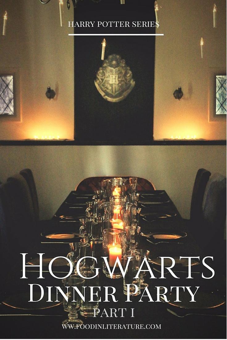A Harry Potter Hogwarts Dinner Party   Part I