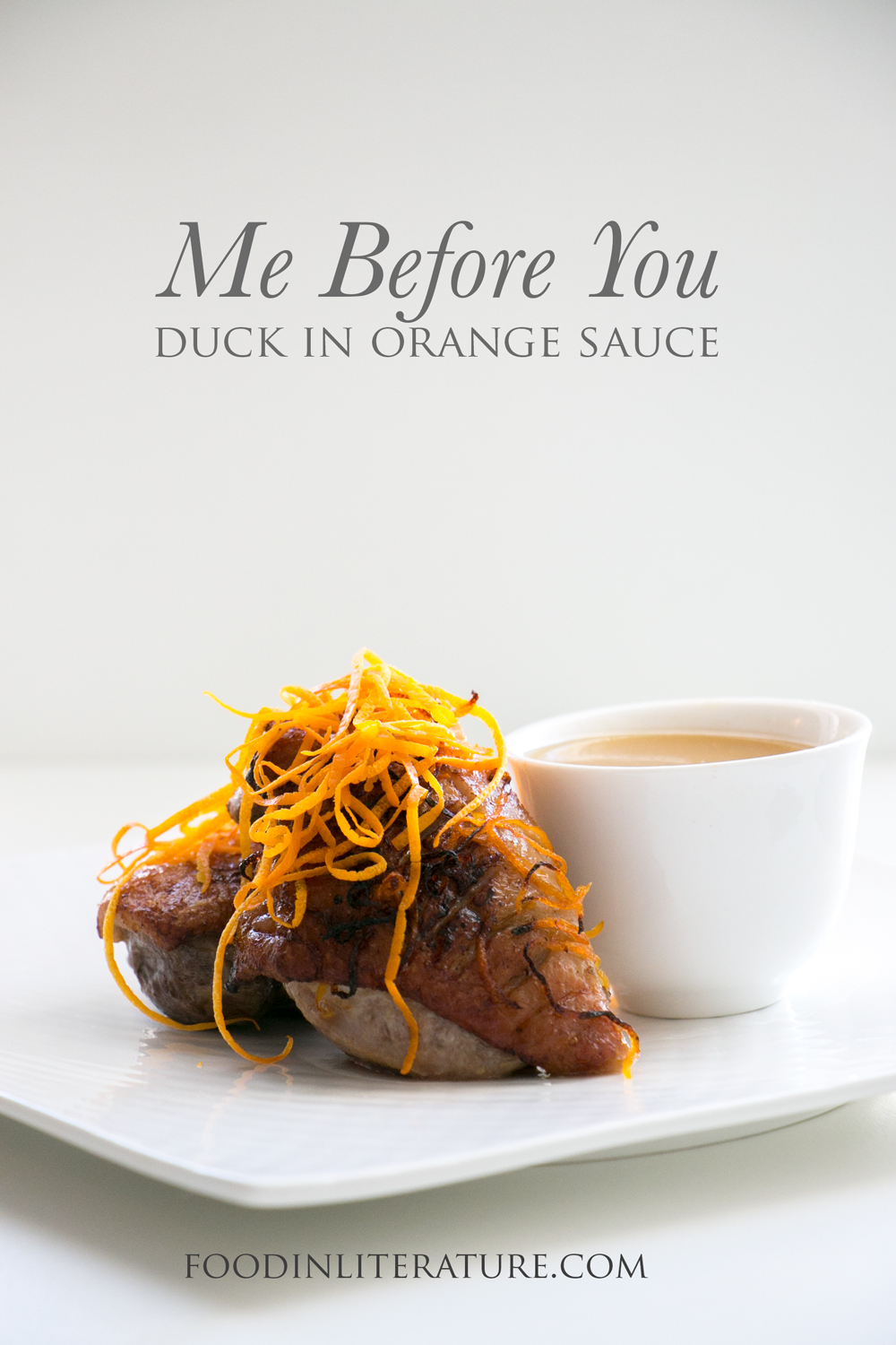 Duck in Orange Sauce | Me Before You