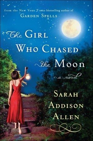 The Girl Who Chased The Moon | Sarah Addison Allen