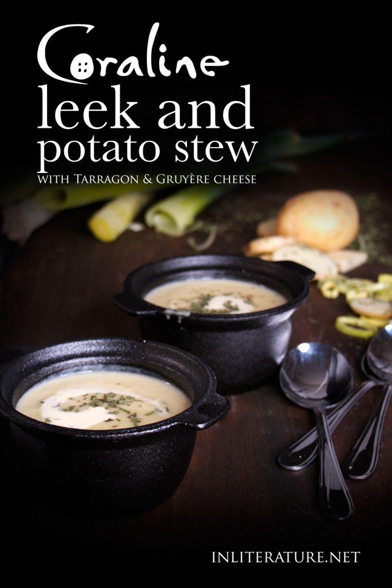 Leek & Potato Stew with Tarragon & Gruyère cheese | Coraline